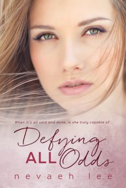 Cover Reveal & Giveaway: Defying All Odds by Nevaeh Lee