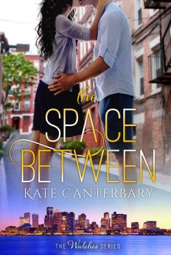 Cover Reveal: The Space Between (The Walshes #2) by Kate Canterbary