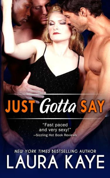 Release Day Launch: Just Gotta Say by Laura Kaye