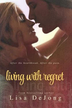 Release Day Blitz & Giveaway: Living with Regret (Rain #3) by Lisa De Jong