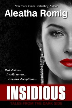 Release Day Launch: Insidious (Tales from the Dark Side #1) by Aleatha Romig