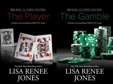 Cover Reveals: Behind Closed Doors – The Player & The Gamble (Inside Out #0.1 & 0.2) by Lisa Renee Jones