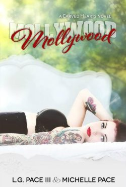Release Day Blitz & Giveaway: Mollywood (Carved Hearts #2) by L.G. Pace III & Michelle Pace