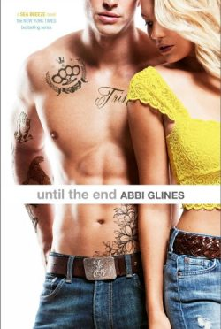 Release Week Blitz & Giveaway: Until the End (Sea Breeze #9) by Abbi Glines