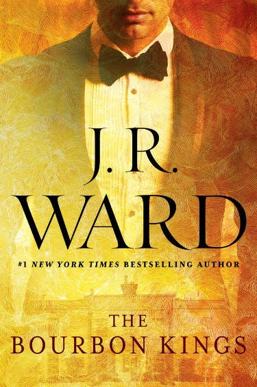 Cover Reveal: The Bourbon Kings (The Bourbon Kings #1) by J.R. Ward