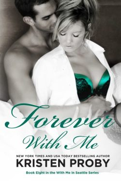 Release Day Launch & Giveaway: Forever with Me (With Me in Seattle #8) by Kristen Proby