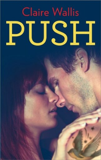 Review: Push (Push #1) by Claire Wallis