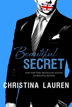 Cover Reveal: Beautiful Secret (Beautiful Bastard #4) by Christina Lauren