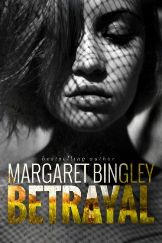 Release Day Launch & Giveaway: Betrayal by Margaret Bingley