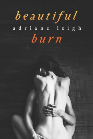 Cover Reveal: Beautiful Burn by Adriane Leigh
