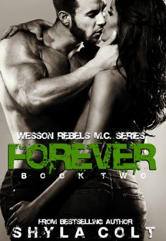 Cover Reveal: Forever (Wesson Rebel MC #2) by Shyla Colt