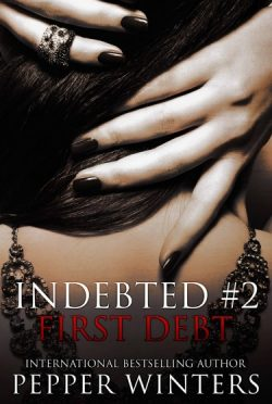 Release Day Blitz & Giveaway: First Debt (Indebted, #2)  by Pepper Winters
