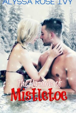 Release Day Blitz & Giveaway: The Hazards of Mistletoe (Hazards #3.5) by Alyssa Rose Ivy