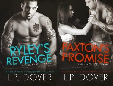 Dual Cover Reveal: Ryley's Revenge & Paxton's Promise (Gloves Off #2 & 3) by L.P. Dover