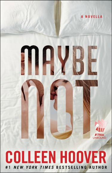 Surprise Release: Maybe Not: A Novella by Colleen Hoover