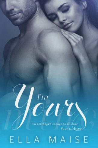 Cover Reveal & Giveaway: I'm Yours by Ella Maise