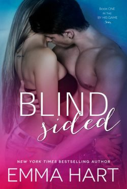 Cover Reveal: Blindsided (By His Game #1) by Emma Hart