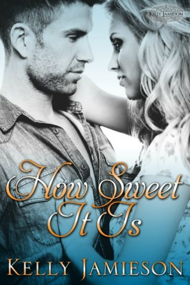 Cover Reveal: How Sweet It Is by Kelly Jamieson