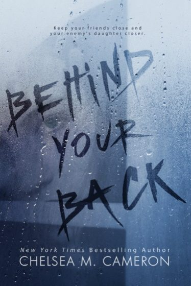 Cover Reveal: Behind Your Back (Behind Your Back #1) by Chelsea M. Cameron