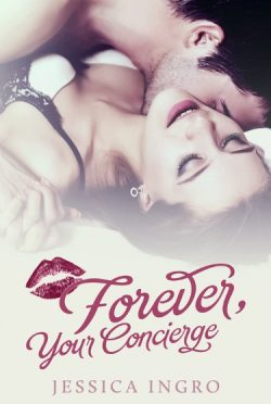 Cover Reveal & Giveaway: Forever Your Concierge (Concierge #2) by Jessica Ingro