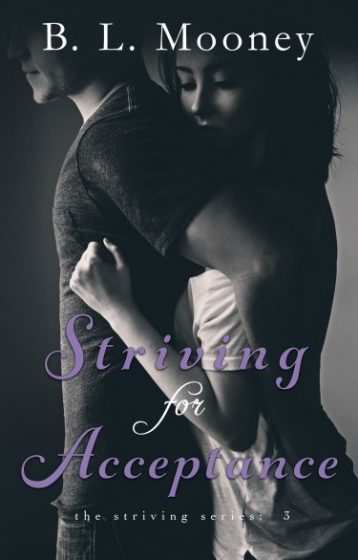 Cover Reveal: Striving for Acceptance (Striving #3) by B.L. Mooney