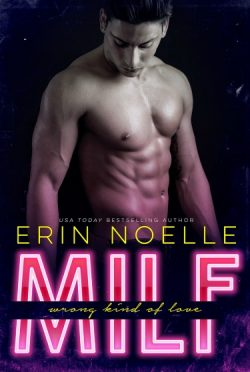 Cover Reveal & Giveaway: MILF: Wrong Kind of Love by Erin Noelle