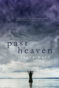 Cover Reveal: Past Heaven by Laura Ward
