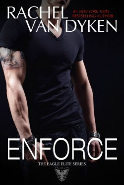 Release Day Launch & Giveaway: Enforce (Eagle Elite #1.5) by Rachel Van Dyken