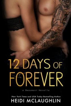 Release Day Launch: 12 Days of Forever (The Beaumont Series #4.5) by Heidi McLaughlin