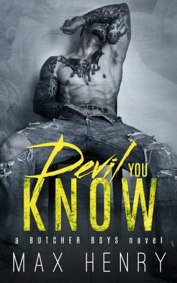 Release Day Launch: Devil You Know (Butcher Boys #1) by Max Henry