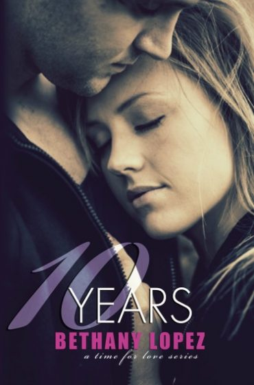 Cover Reveal: 10 Years (Time for Love #5) by Bethany Lopez