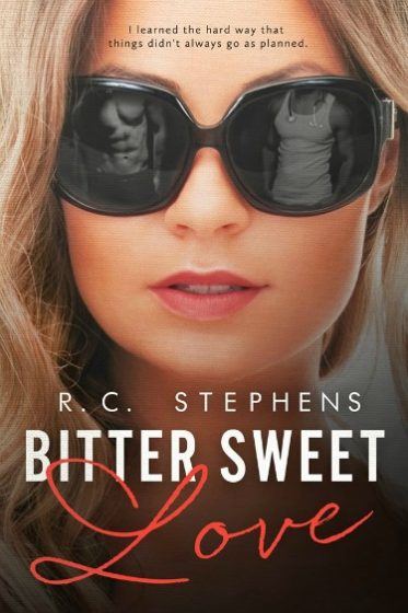 Cover Reveal: Bitter Sweet Love (Twisted #1) by R.C. Stephens