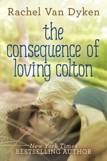 Cover Reveal: The Consequence of Loving Colton (Consequence #1) by Rachel Van Dyken