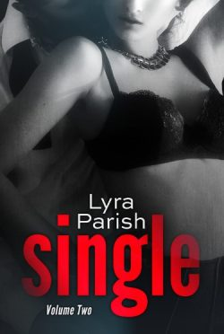 Cover Reveal & Giveaway: Single: Volume 2 (Single #2) by Lyra Parish