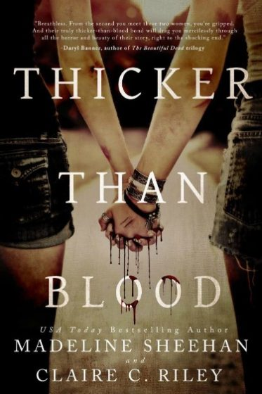 Release Day Blitz: Thicker Than Blood by Madeline Sheehan & Claire C. Riley