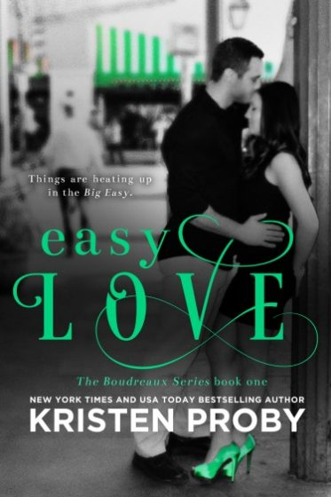 Cover Reveal: Easy Love (The Boudreaux Series #1) by Kristen Proby
