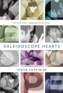 Excerpt Reveal: Kaleidoscope Hearts by Claire Contreras