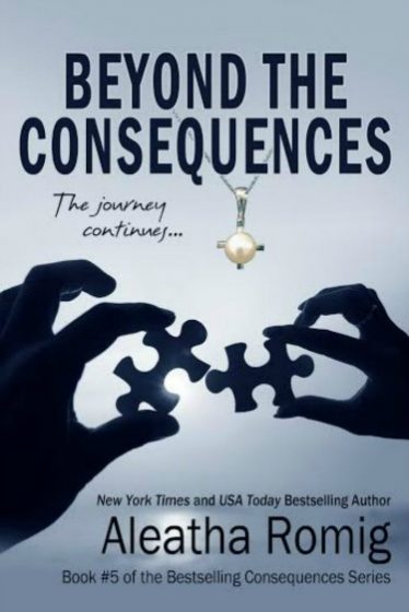 Release Day Launch: Beyond the Consequences (Consequences #5) by Aleatha Romig
