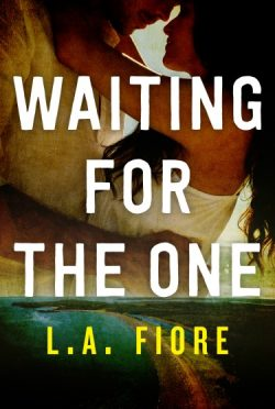Cover Reveal: Waiting for the One by L.A. Fiore