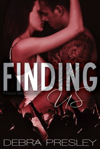 Cover Reveal & Giveaway: Finding Us (Nucci Securities #1) by Debra Presley