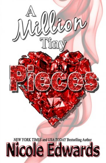 Release Day Blitz & Giveaway: A Million Tiny Pieces by Nicole Edwards