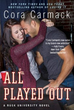 Cover Reveal: All Played Out (Rusk University #3) by Cora Carmack