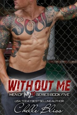 Cover Reveal & Giveaway: Without Me (Men of Inked #5) by Chelle Bliss
