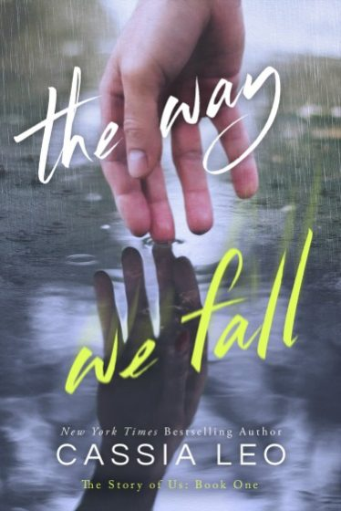 Cover Reveal & Giveaway: The Way We Fall (The Story of Us #1) by Cassia Leo