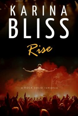 Release Day Blitz & Giveaway: Rise (Rock Solid #1) by Karina Bliss