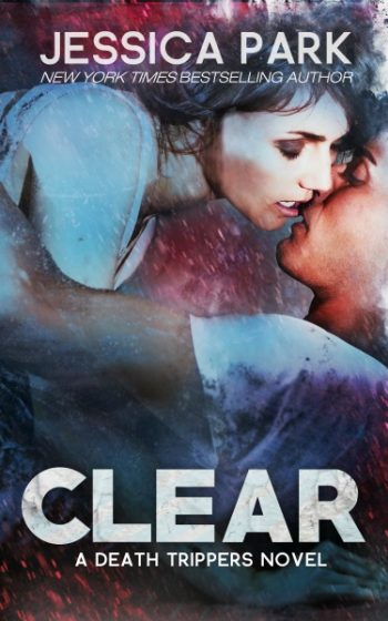 Cover Reveal: Clear (Death Tripper's #1) by Jessica Park