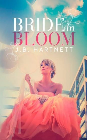 Cover Reveal: Bride in Bloom (The Beachy Bride #1) by J.B. Hartnett