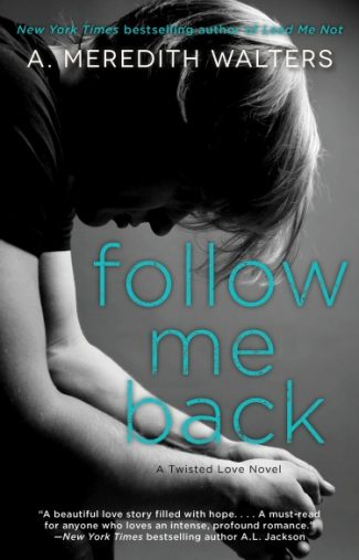 Cover Reveal: Follow Me Back (Twisted Love #2) by A. Meredith Walters