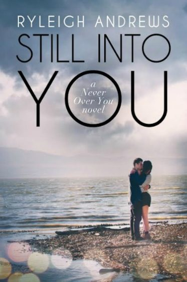 Cover Reveal & Giveaway: Still Into You (Never Over You #2) by Ryleigh Andrews
