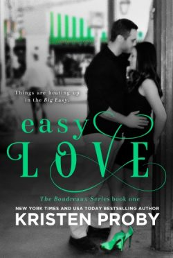 Release Day Launch: Easy Love (Boudreaux #1) by Kristen Proby